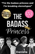 The Badass Princess *SLOW UPDATES* by 37Chonces