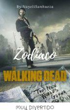 The walking dead Zodiaco (TERMINADA) by NayeliSanhuezaSaez