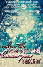 When the Wrong One Loves You Right by PrinzPlang