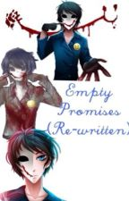 Empty Promises (Bloody Painter x Reader) [RE-WRITTEN] by Shipwrecked_Shipper