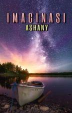 Imaginasi by AshanyAshany