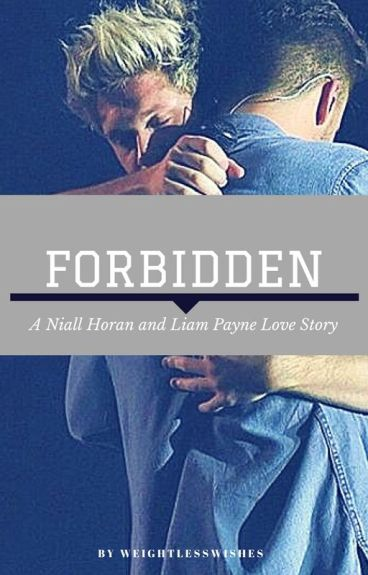 Forbidden (Niam fanfic) (OH HOLD) by weightlesswishes