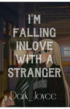 Im Falling InlOve with a Stranger by Dark_Joyce