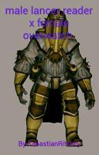 male Lancer reader x female Overwatch  by sabastianRitchey