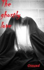 The ghostly romance by ossuxd