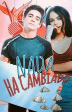 Nada ha cambiado ➳j.c |NP30D#2|PAUSADA by TacosYCanelas