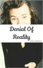 Denial Of Reality || أنكار الواقع {H.S} by QUEEN_MARIAMxx