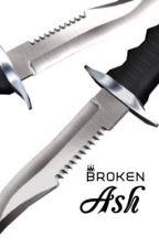 Broken Ash by ryanxxxx