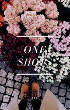 one shots by ayaflxwer