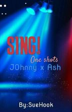 SING! One shots AshXJohnny by SueHook