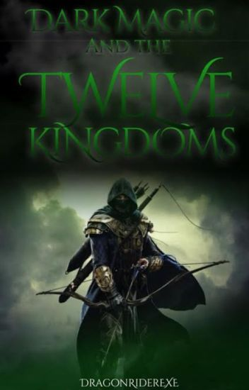 Dark Magic and the Twelve Kingdoms (Book 5 of the Shadow Chronicles)