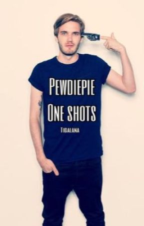 Pewdiepie X reader: One shots by galactopia