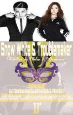 Snow White & Troublemaker by IntanHervareinsi