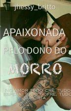 Apaixonada Pelo Dono Do Morro by jhessy_britto