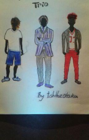 Troublesome Trio by tishtheotaku