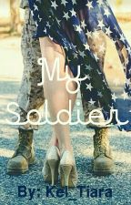 My Soldier ✔ by Vanillaaa___