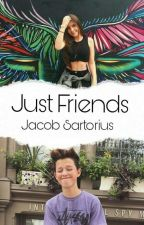 Just Friends || Jacob Sartorius by JujubaDaLauren