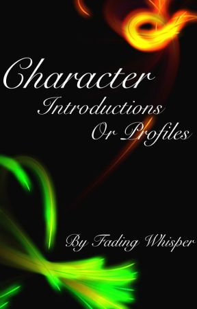 Character Introductions Or Profiles by words_and_whispers