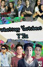 whatsApp yotubers y tu (⌒_⌒) by fanficttsss