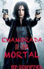 Enamorada De Una Mortal by SelinFrich
