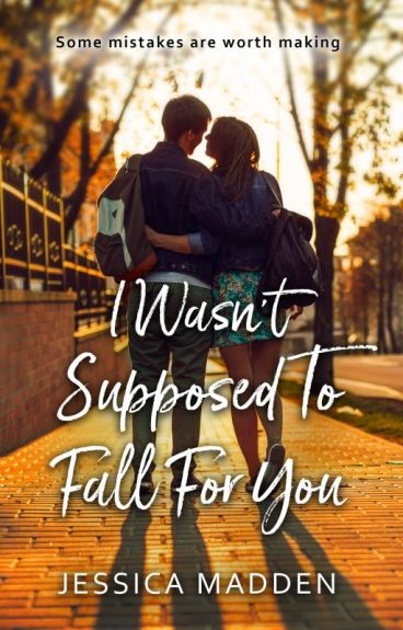 I Wasn't Supposed To Fall For You by JessicaCMadden