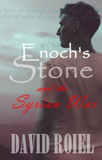 Enoch's Stone And the Syrian War