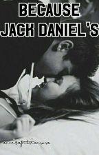 Because Jack Daniel's by annisaputriaurora