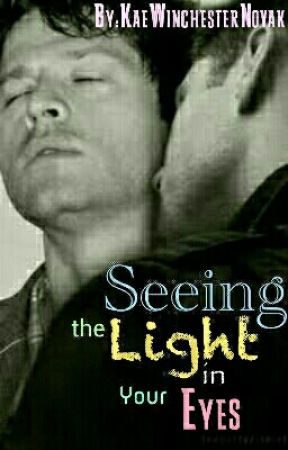 Seeing The Light In Your Eyes by KaeWinchesterNovak