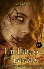 Un Futuro Del Pasado. {2}  by MJSR2001