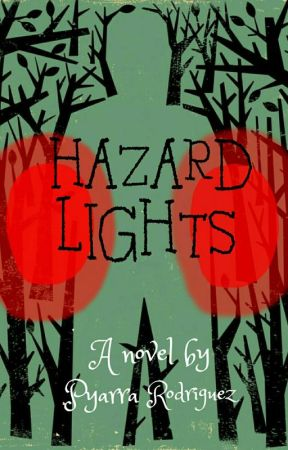 Hazard Lights [On Hold] by Pyarra