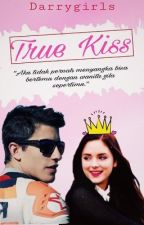 True Kiss (Marquez Brother's)  by DarryGirls