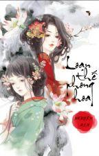 Loạn thế phong hoa (NP) - Nguyên Vận by kayalii