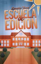 Escuela de edición. by LunaticConstelation