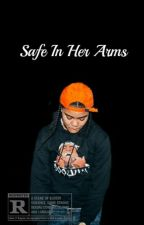 Safe in her arms (A Young M.A Fan fiction) by X-PrincesaPerdida-X