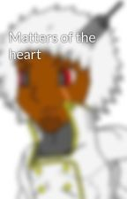 Matters of the heart by Riktur