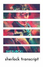 Sherlock Transcript ↦ All Episodes by taesggukie