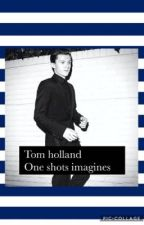 Tom holland| one shot imagines  by smolland