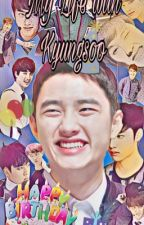 My Life with Kyungsoo by 2BandM