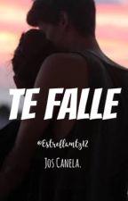 """Te Fallé "" Jos Canela Y Tu(Halley Brooks) by Estrellamtz12"