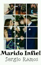 💫Marido Infiel~ Sergio Ramos~💫 by Lizbeth_Vazquez17