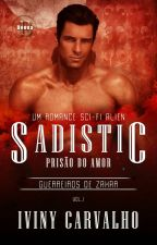 Sadistic  - Prisão Do Amor by IvinyCarvalho