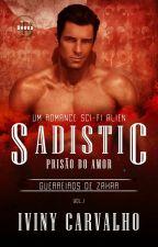 Sadistic  - Prisão Do Amor - #oscarliterário2017 by IvinyCarvalho