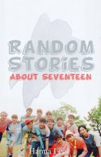 """Random stories about SEVENTEEN"" (Only BL). by Hanna__Lee"