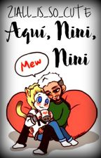 Aquí Nini, Nini ?ZiallHorlik? (Adapt.) by ziall_is_so_cute