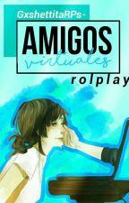 {✨} ;; Amigos Virtuales;; |RP|「C E R R A D O」 by GxshettitaRPs-