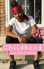 Childhood (studxstud) {Completed}  by YourAverageWriter5