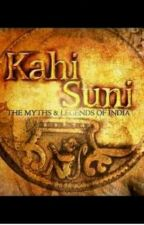 Kahi suni - the secrets of mythology and historical. by Gossip_queen123