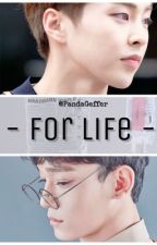 For Life | xiuchen  by PandaGeffer