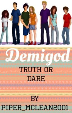 demigod truth or dare Percy Jackson Fanfiction - Pipers awake - Wattpad