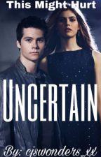 Uncertain || Teen Wolf [2] by cjswonders_xx